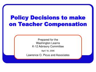 Policy Decisions to make on Teacher Compensation