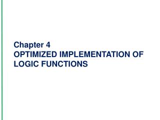 Chapter 4 OPTIMIZED IMPLEMENTATION OF LOGIC FUNCTIONS