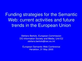 Stefano Bertolo, European Commission DG Information Society and Media, Unit E2