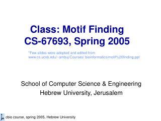 Class: Motif Finding CS-67693, Spring 2005