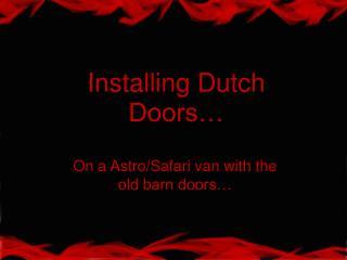 Installing Dutch Doors