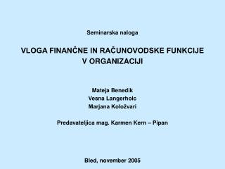 Seminarska naloga VLOGA FINANČNE IN RAČUNOVODSKE FUNKCIJE  V ORGANIZACIJI Mateja Benedik