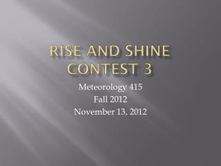 Rise and shine  Contest 3