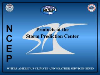 Products at the  Storm Prediction Center