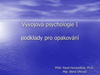 V�vojov� psychologie I podklady pro opakov�n�