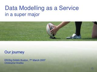 Data  Modelling as a Service in a super major