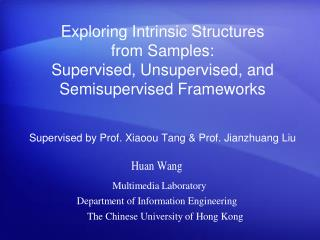 Supervised by Prof. Xiaoou Tang & Prof.  Jianzhuang  Liu