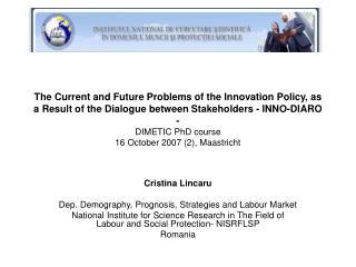 Cristina Lincaru Dep. Demography, Prognosis, Strategies and Labour Market