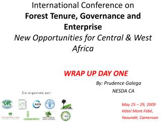International Conference on Forest Tenure, Governance and Enterprise New Opportunities for Central  West Africa