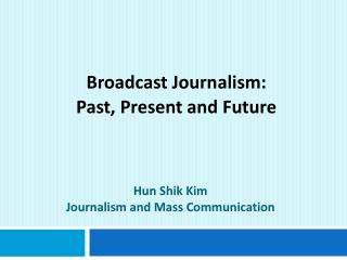 Hun Shik Kim Journalism and Mass Communication