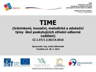 Zpracovala: Ing. Lenka Zábranská Frenštát p.R. 28. 2. 2013