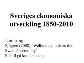 Sveriges ekonomiska utveckling 1850-2010