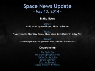 Space News Update - May 13, 2014 -
