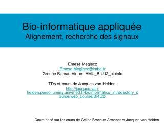 Bio-informatique appliquée Alignement, recherche des signaux