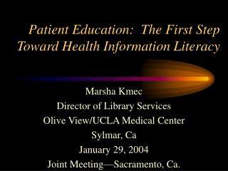 Patient Education:  The First Step Toward Health Information Literacy