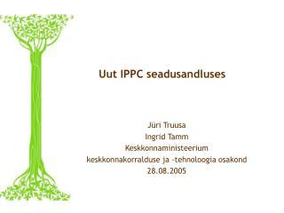 Uut IPPC seadusandluses