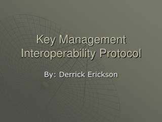 Key Management Interoperability Protocol