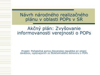 Situ�cia v SR v oblasti informovania verejnosti o problematike POPs