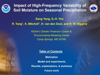 NOAA's Climate Prediction Center & *Environmental Modeling Center Camp Springs, MD 20746