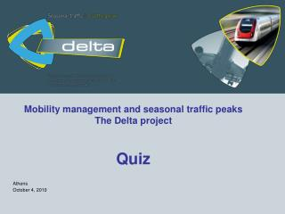 Mobility management and seasonal traffic peaks The Delta project Quiz