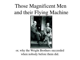 Those Magnificent Men  and their Flying Machine