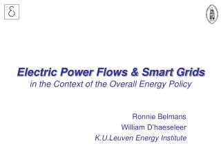 Electric Power Flows & Smart Grids in the Context of the Overall Energy Policy