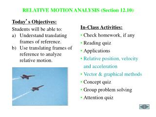 RELATIVE MOTION ANALYSIS (Section 12.10)