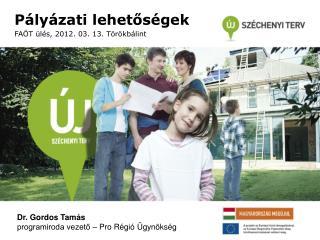 Pályázati lehetőségek FAÖT ülés, 2012. 03. 13. Törökbálint