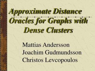 Approximate Distance Oracles for Graphs with Dense Clusters