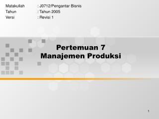 Pertemuan 7 Manajemen Produksi