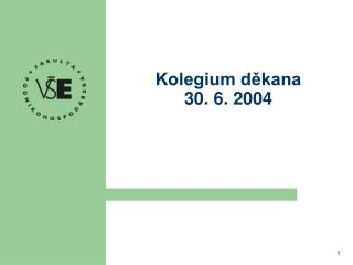Kolegium děkana 30. 6. 2004