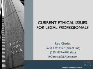 CURRENT ETHICAL ISSUES FOR LEGAL PROFESSIONALS