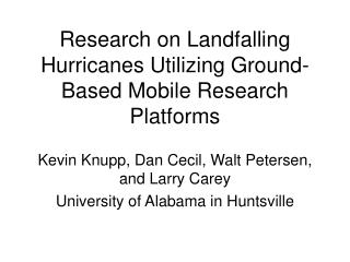 Research on Landfalling Hurricanes Utilizing Ground-Based Mobile Research Platforms