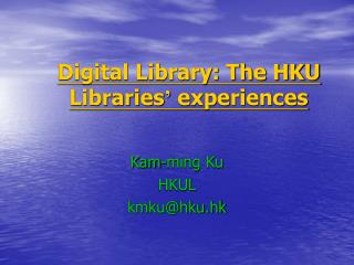 Digital Library: The HKU Libraries '  experiences
