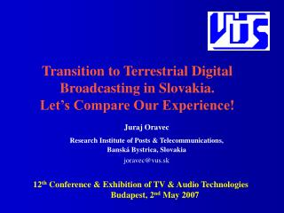 Transition to Terrestrial Digital Broadcasting in Slovakia.  Let's Compare Our Experience!
