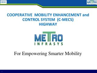 COOPERATIVE  MOBILITY ENHANCEMENT and CONTROL SYSTEM  (C-MECS)  HIGHWAY
