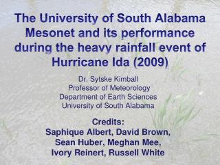 Dr.  Sytske  Kimball Professor of Meteorology Department of Earth Sciences