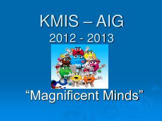 KMIS – AIG 2012 - 2013