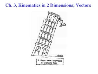 Ch. 3, Kinematics in 2 Dimensions; Vectors