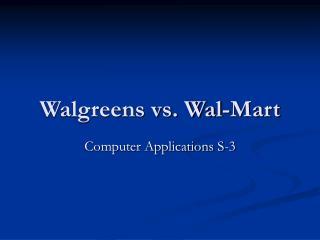 Walgreens vs. Wal-Mart