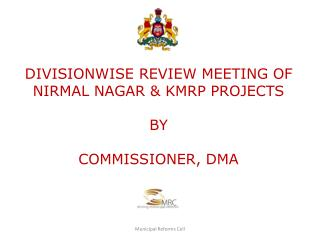 DIVISIONWISE REVIEW MEETING OF NIRMAL NAGAR & KMRP PROJECTS  BY COMMISSIONER, DMA