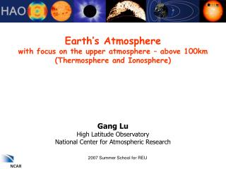 Earth's Atmosphere with focus on the upper atmosphere – above 100km (Thermosphere and Ionosphere)