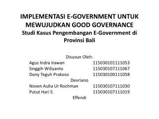 Disusun Oleh : Agus Indra Irawan 115030101111053 Singgih Wiliyanto  115030107111067