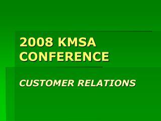2008 KMSA CONFERENCE