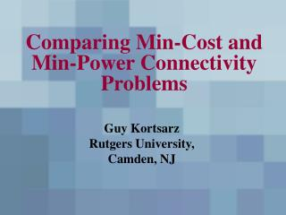 Comparing Min-Cost and Min-Power Connectivity Problems