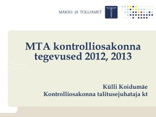 MTA kontrolliosakonna tegevused 2012, 2013