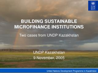 BUILDING SUSTAINABLE MICROFINANCE INSTITUTIONS