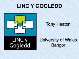 LINC Y GOGLEDD