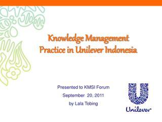 Knowledge Management Practice in Unilever Indonesia