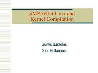 SMP, 64bit Unix and  Kernel Compilation